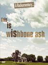 [This is Wishbone Ash - A Rockumentary DVD - cover art]