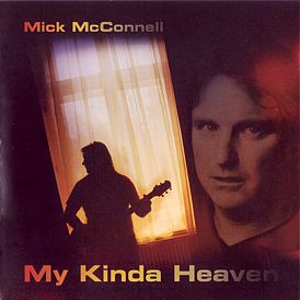 [Mick McConnell - My Kinda Heaven - Front]